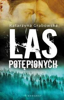 Las Potępionych, Katarzyna Grabowska, Magia ukryta w kamieniu, Videograf, patronat medialny, okładka