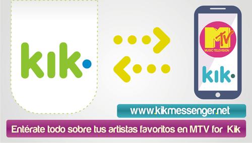 Enterate todo sobre tus artistas favoritos en MTV for  Kik