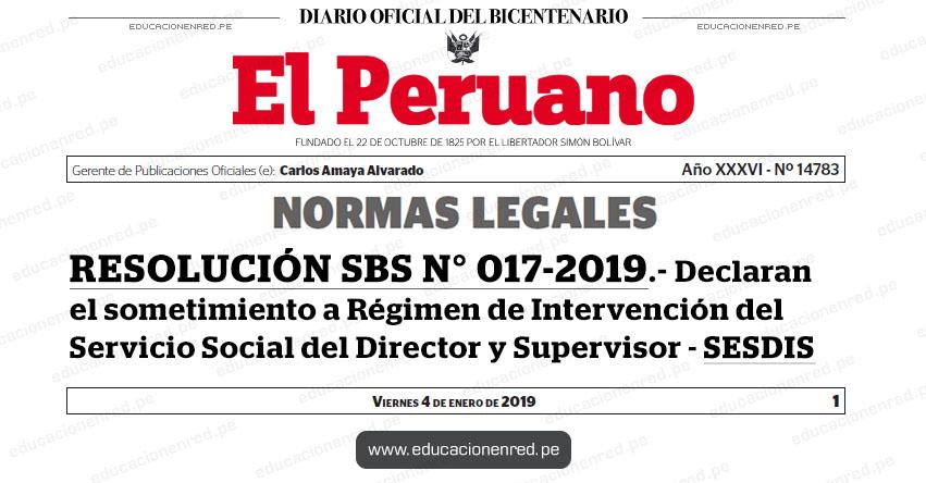 RESOLUCIÓN SBS N° 017-2019 - Declaran el sometimiento a Régimen de Intervención del Servicio Social del Director y Supervisor - SESDIS - www.sbs.gob.pe