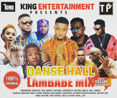 MIXTAPE: DJKING NAIJA_DANSE HALL LAMBABE MIX