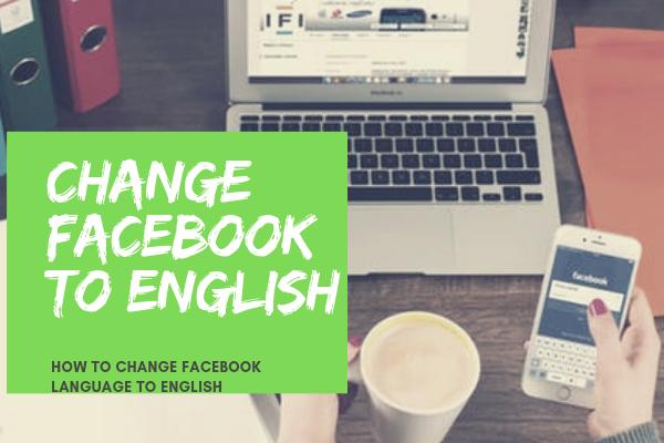 Change Facebook To English
