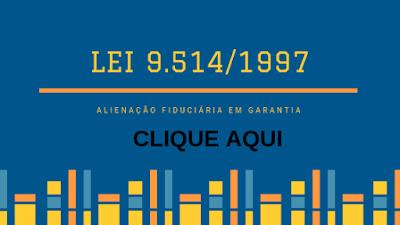 LEI DE ALIENAÇÕES FIDUCIARIAS