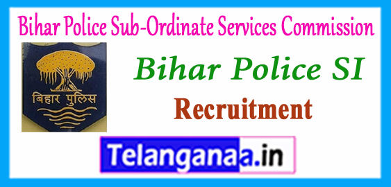 BPSSC SI Bihar Police Sub-Ordinate Services Commission Sub-Inspector Recruitment 2017–18