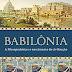 Babilônia: A Mesopotâmia e o Nascimento da Civilização - Paul Kriwaczek