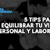5 tips para equilibrar tu vida personal y laboral