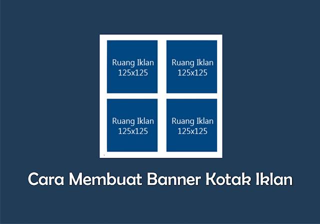 Cara Memasang Banner Kotak Iklan Di Blog Cara Memasang Banner Kotak Iklan Di Blog