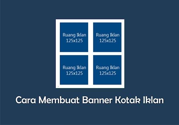 Cara Memasang Banner Kotak Iklan Di Blog