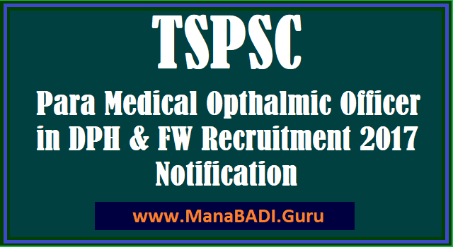 DPH & FW Department, HM & FW Department, Para Medical Opthalmic Officer Posts, TS Jobs, TS Notifications, TS Recruitment, TSPSC