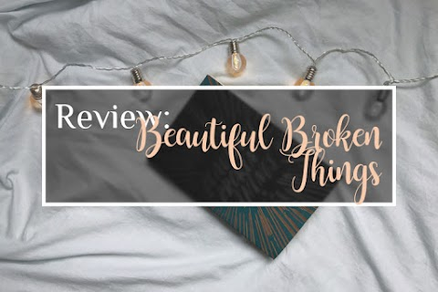 Review: Beautiful Broken Things