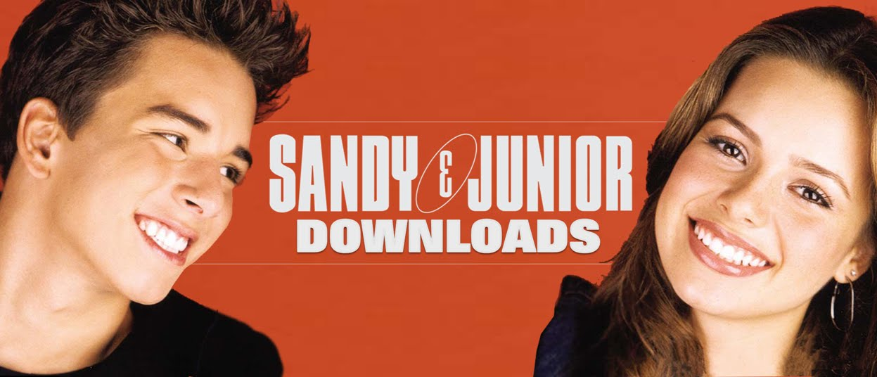 Sandy & Junior Downloads