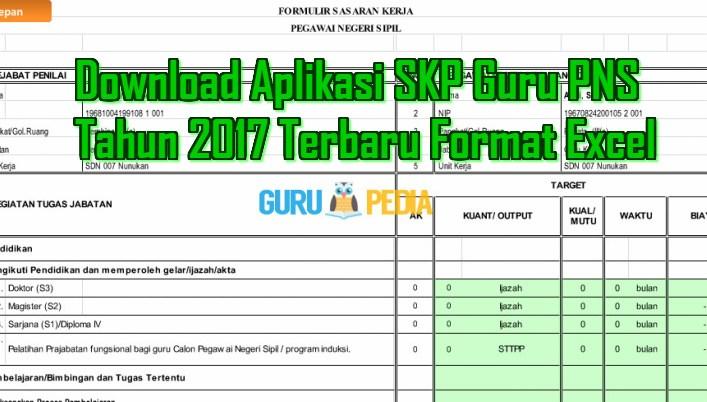 Download Aplikasi SKP Guru PNS Tahun 2017 Terbaru Format Excel Info Guru Pedia