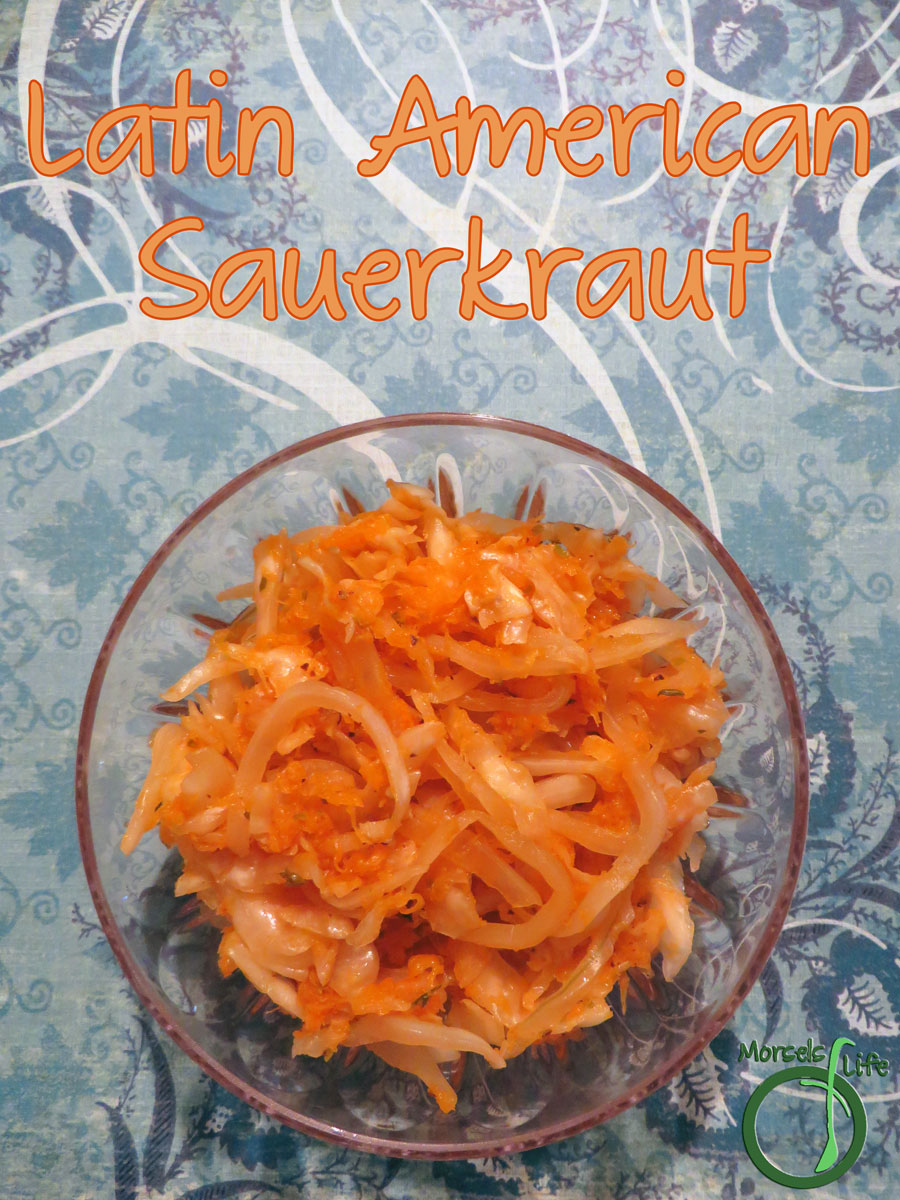 Morsels of Life - Latin American Sauerkraut - A Latin American-inspired sauerkraut with carrots, onion, and a bit of oregano. Perfectly accompanies any Mexican or Latin American meal!