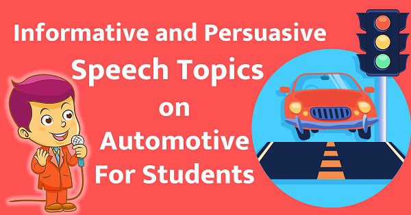 Informative and Persuasive Speech Topics on Automotive For Students
