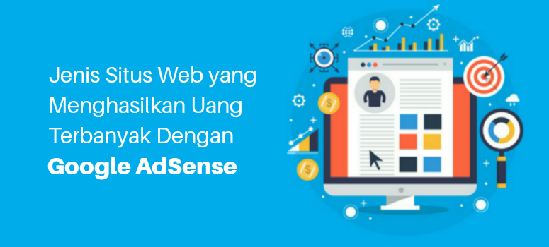 3 Jenis Situs Web Yang Menghasilkan Uang Terbanyak dengan Google AdSense