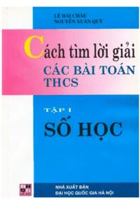 Cách Tìm Lời Giải Các Bài Toán THCS Tập 1: Số Học - Lê Hải Châu