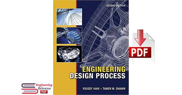 Download Engineering Design Process Second Edition by Yousef Haik and Tamer M. Shahin PDF