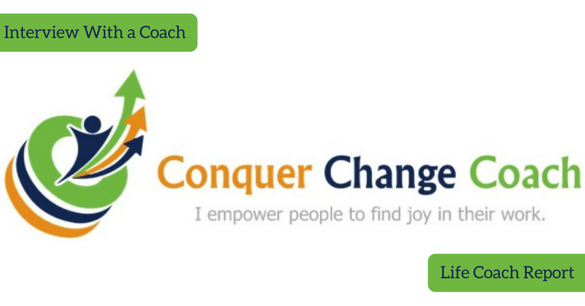 Life Coach Report | Interview With a Coach | Kelly Cousineau | Conquer Change Coach