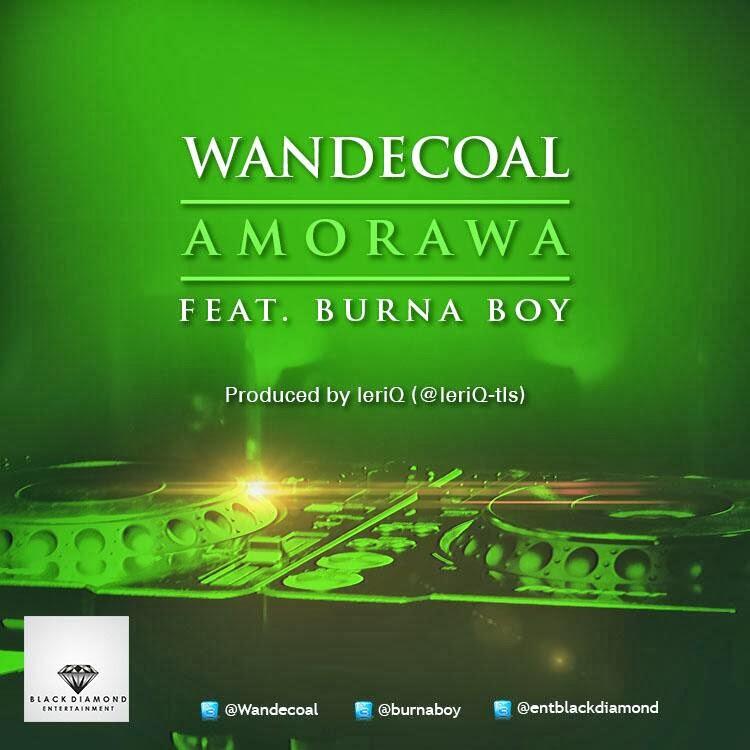 Wande Coal - Amorawa (feat. Burna Boy)
