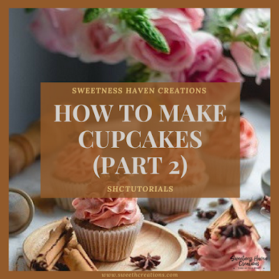 HOW TO MAKE CUPCAKES (PART 2)