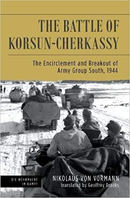 The Battle of Korsun-Cherkassy: The Encirclement and Breakout of Army Group South, 1944