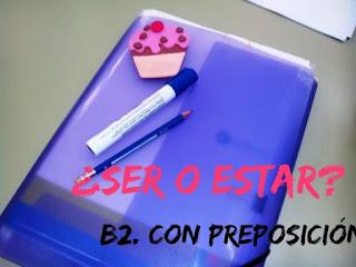 B2-C1. SER-ESTAR + PREPOSICIÓN