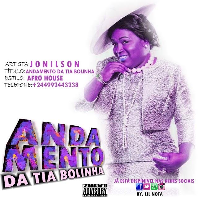 Jonilson - Andamento da Tia Bolinha (Afro House) [Download]
