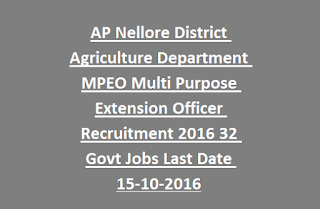 AP Nellore District Agriculture Department MPEO Multi Purpose Extension Officer Recruitment 2016 32 Govt Jobs Last Date 15-10-2016