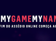 #MyGameMyName | Pelo Fim do Assédio Online.