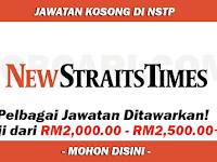 Jawatan Kosong di The New Straits Times Press (M) Berhad - Gaji RM2,000.00 - RM2,500.00++