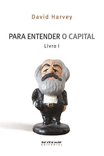 Para entender O Capital, livro 1 - David Harvey