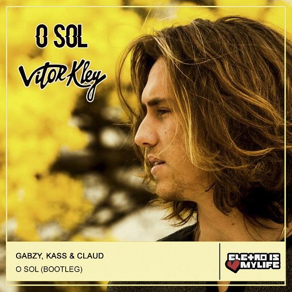 Vitor Kley - O Sol (Gabzy, Kass & Claud Bootleg)