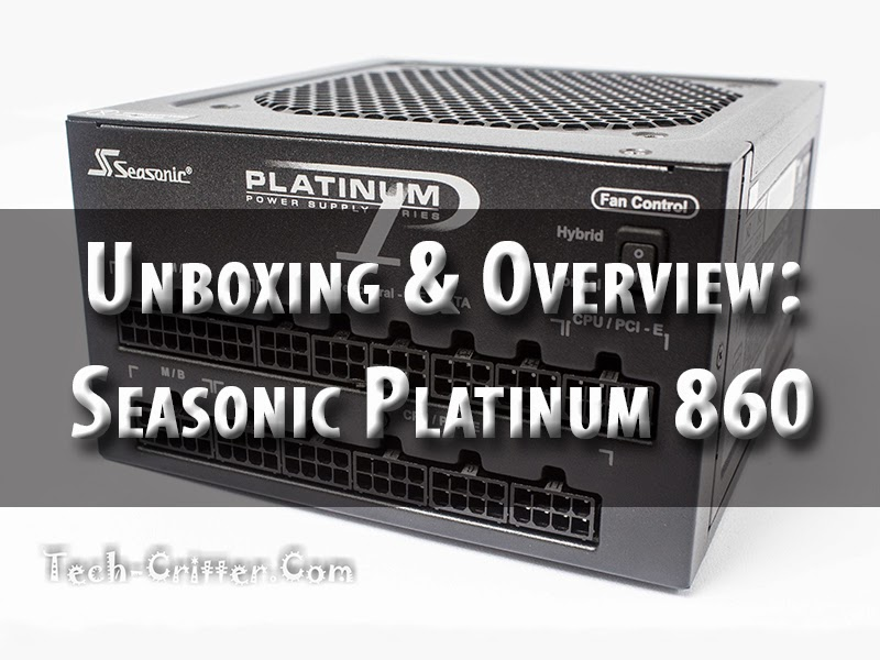 Unboxing & Overview: Seasonic Platinum Series 860W Power Supply Unit 45