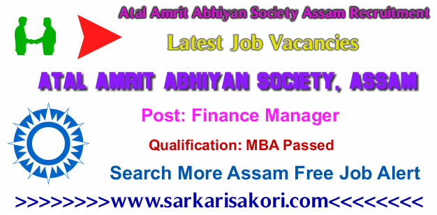 Atal Amrit Abhiyan Society Assam Recruitment 2017 Finance Manager