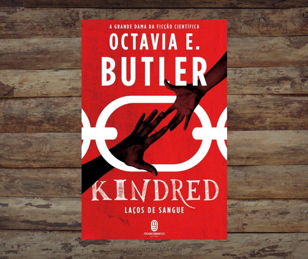 Resenha de Kindred - Laços de Sangue, de Octavia Butler