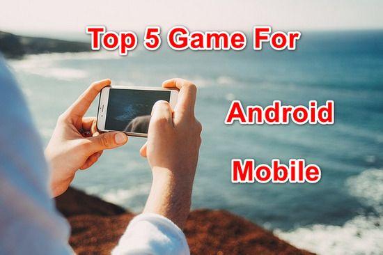 Top 5 Game Free Android Mobile Ke Liye