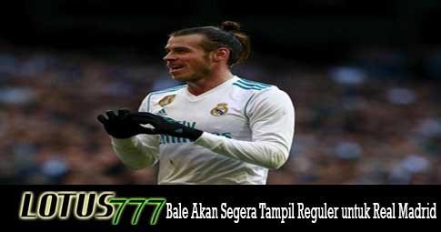 Bale Akan Segera Tampil Reguler untuk Real Madrid'
