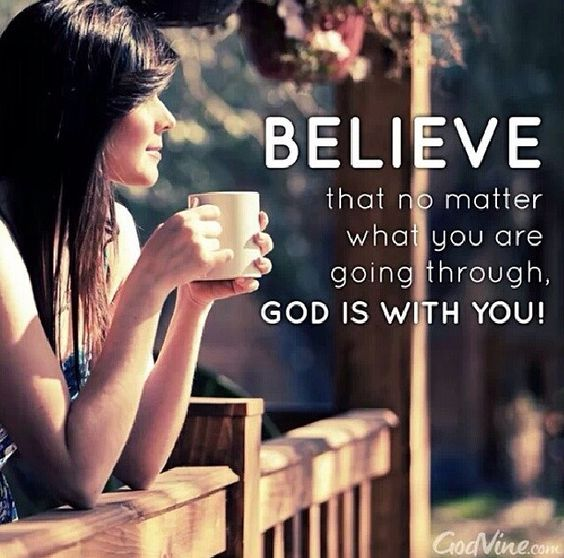 believe god is with you