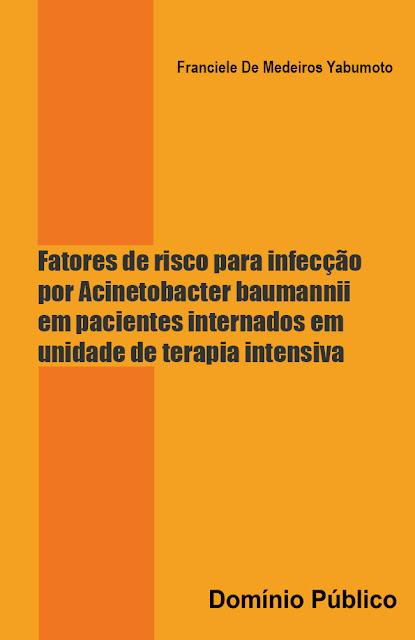 Fatores de risco para infecção por Acinetobacter baumannii em pacientes internados em unidade de terapia intensiva