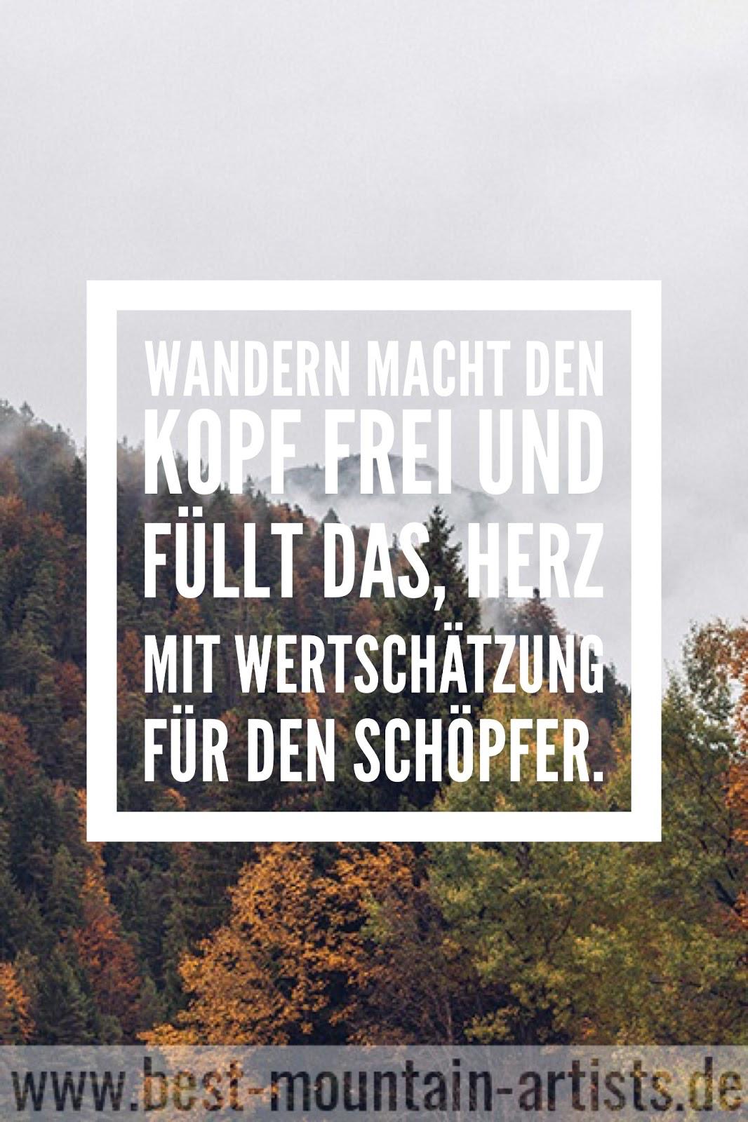 """""""Wandern macht den Kopf frei und füllt das, Herz mit Wertschätzung für den Schöpfer."""" Georg Bäcker"""