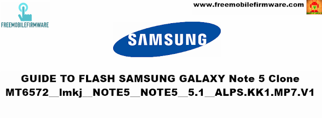 How To Flash Samsung Galaxy Note 5 Clone MT6572__lmkj__NOTE5__NOTE5__5.1__ALPS.KK1.MP7.V1