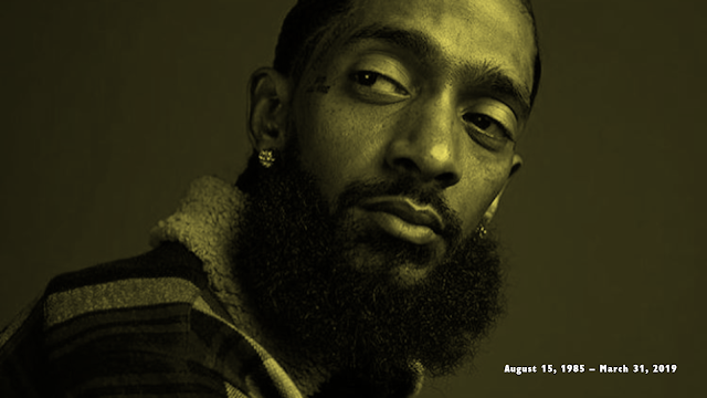 Nipsey Hussle Tha Great (August 15, 1985 – March 31, 2019)