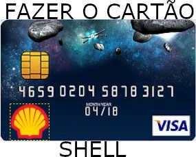 Como Fazer o Cartão Shell