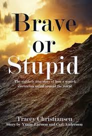brave or stupid, tracey christiansen, yanne larsson, carl anderson, sailing, adventure, story