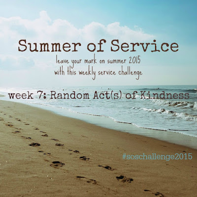 While I'm Waiting...Summer of Service week 7: Random Acts of Kindness