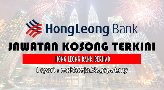 Jawatan Kosong Terkini 2017 di Hong Leong Bank Berhad