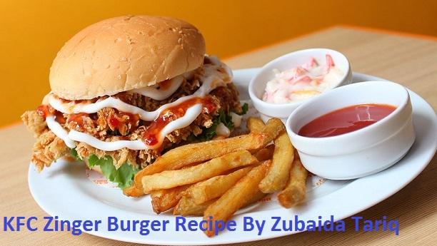 KFC Zinger Burger Recipe By Zubaida Tariq ~ Food Cooking ...