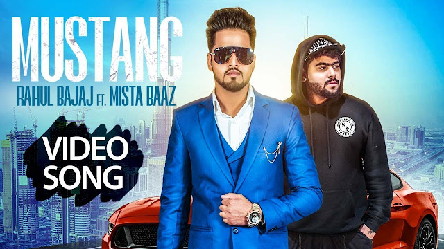 Mustang Song Lyrics | Full Song | Rahul Bajaj Feat. Mista Baaz | Latest Punjabi Songs 2018 | Music & Sound