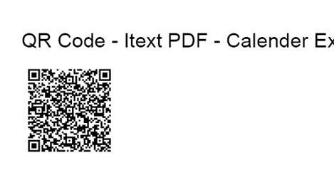 Create Calendar Event Qr Code In Java Itext Pdf Example