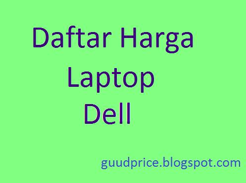 Harga Laptop Dell Terbaru 2014
