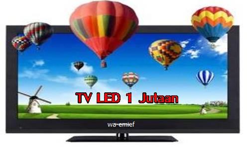 http://wa-emief.blogspot.com/2016/12/daftar-harga-tv-led-terbaru-dibawah-1.html